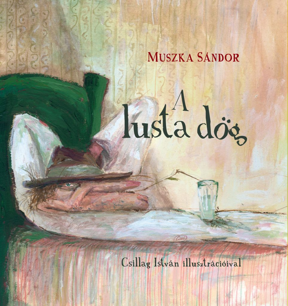 Muszka Sándor: A lusta dög