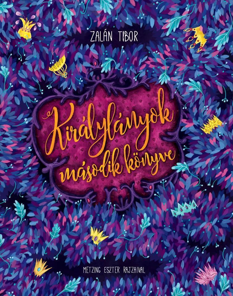 Zalán Tibor: Királylányok második könyve