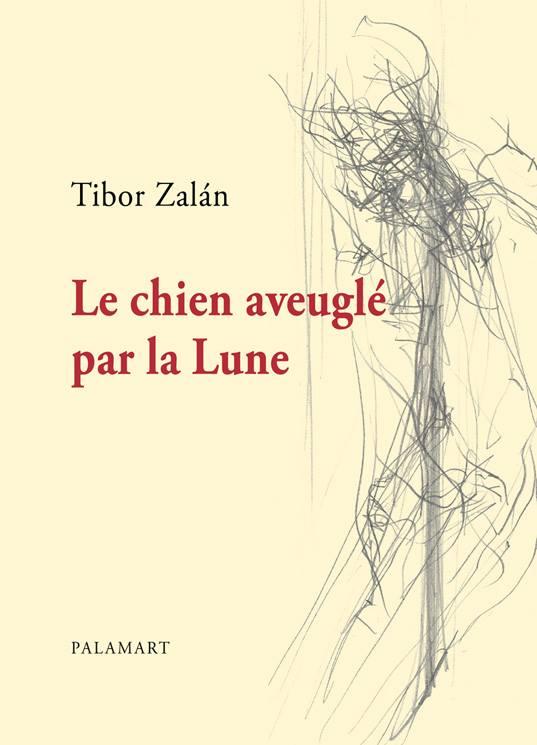 Tibor Zalán: Le chien aveuglé par la Lune