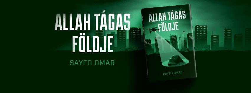 Allah tágas földje – Sayfo Omar könyvbemutatója