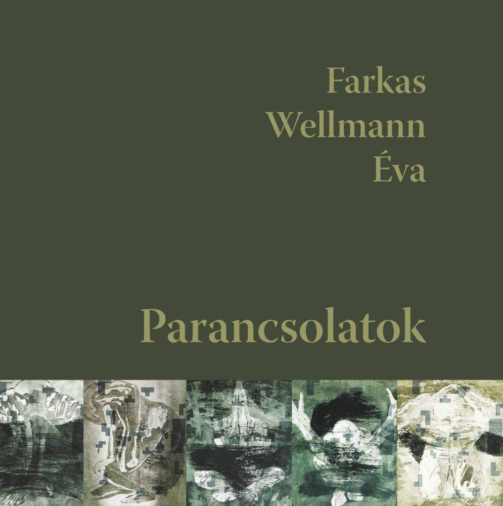 Farkas Wellmann Éva: Parancsolatok (CD-melléklettel)