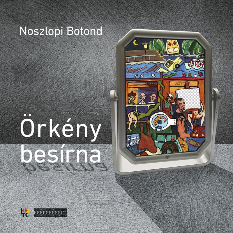 Örkény besírna – Noszlopi Botond kötetbemutatója