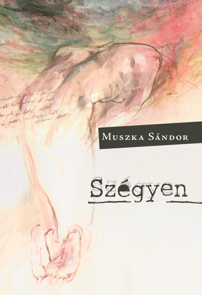 Könyvajánló: Muszka Sándor – Szégyen