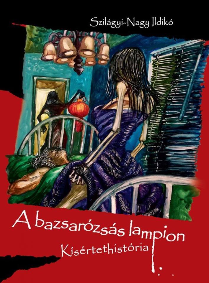 Szilágyi-Nagy Ildikó: A bazsarózsás lampion – kötetbemutató