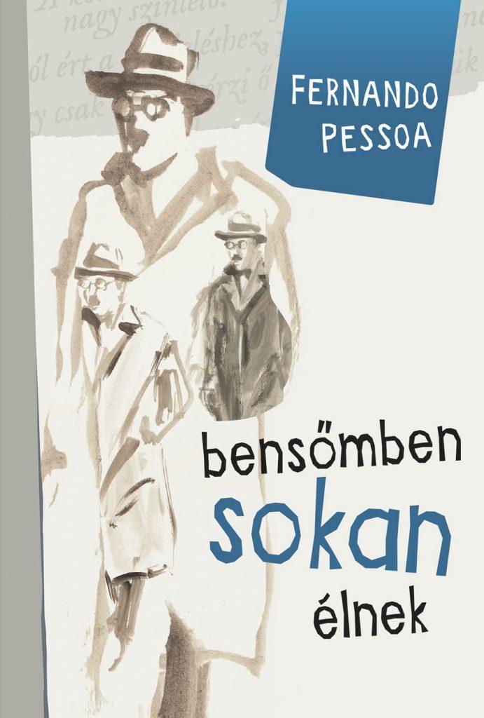 Fernando Pessoa: Bensőmben sokan élnek