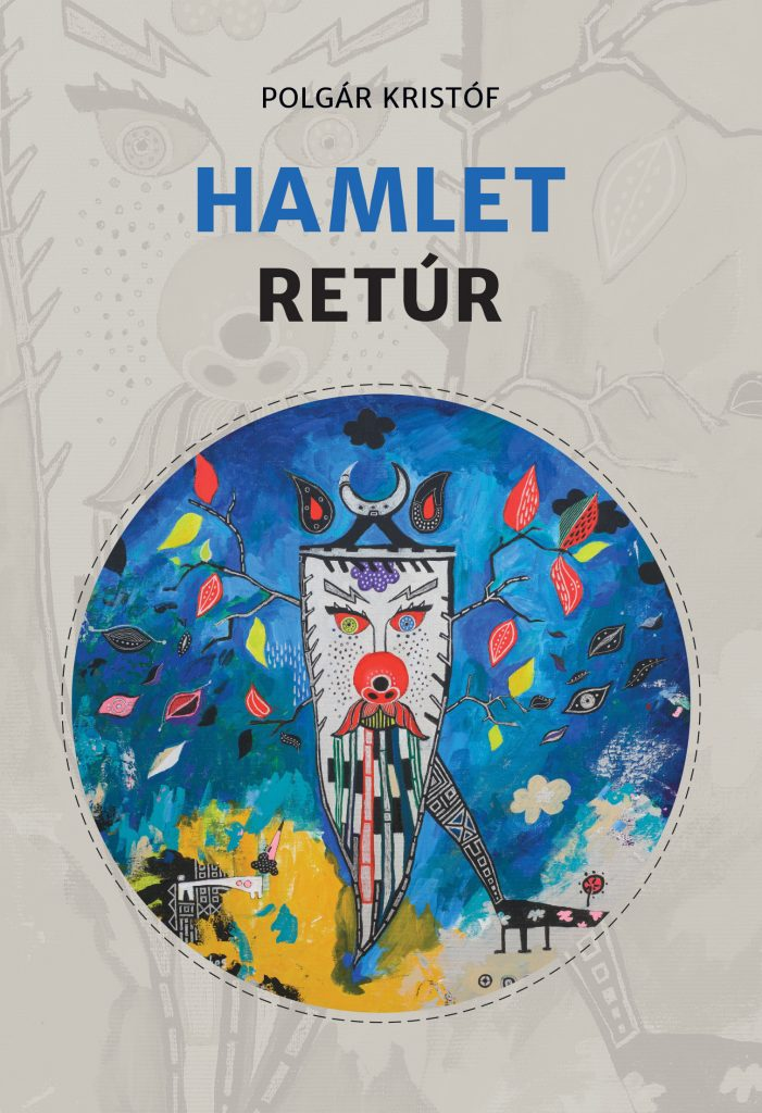 Polgár Kristóf: Hamlet retúr