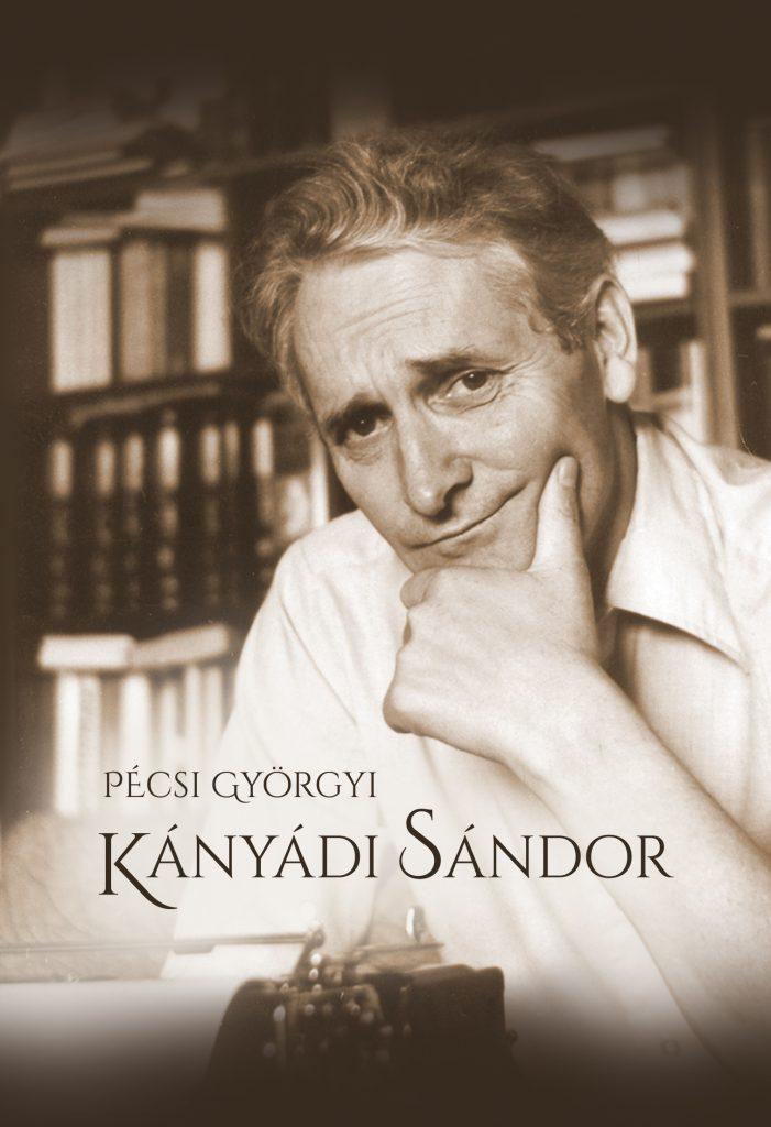 Pécsi Györgyi: Kányádi Sándor