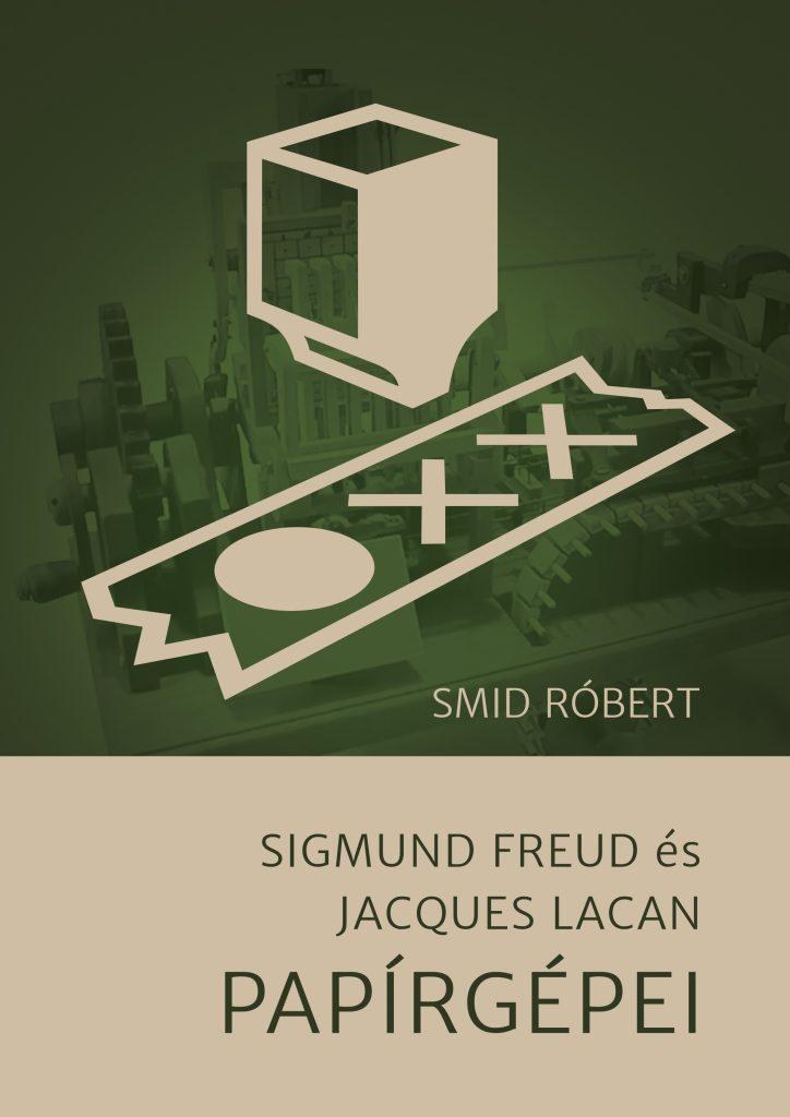 Smid Róbert: Sigmund Freud és Jacques Lacan papírgépei
