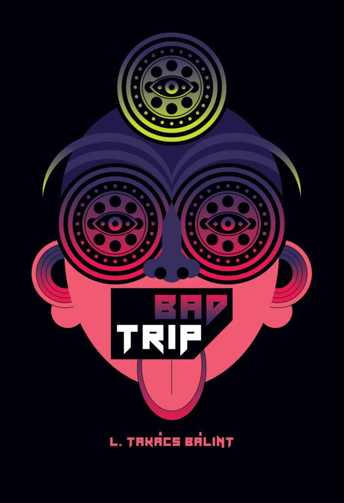L. Takács Bálint: Bad trip