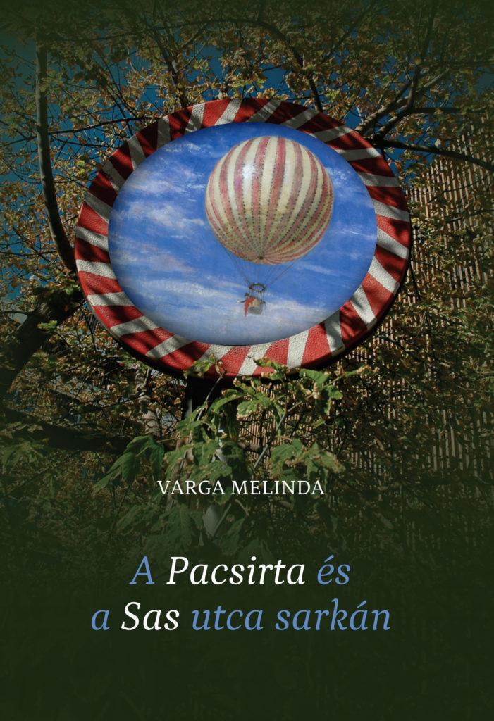 Varga Melinda: A Pacsirta és a Sas utca sarkán