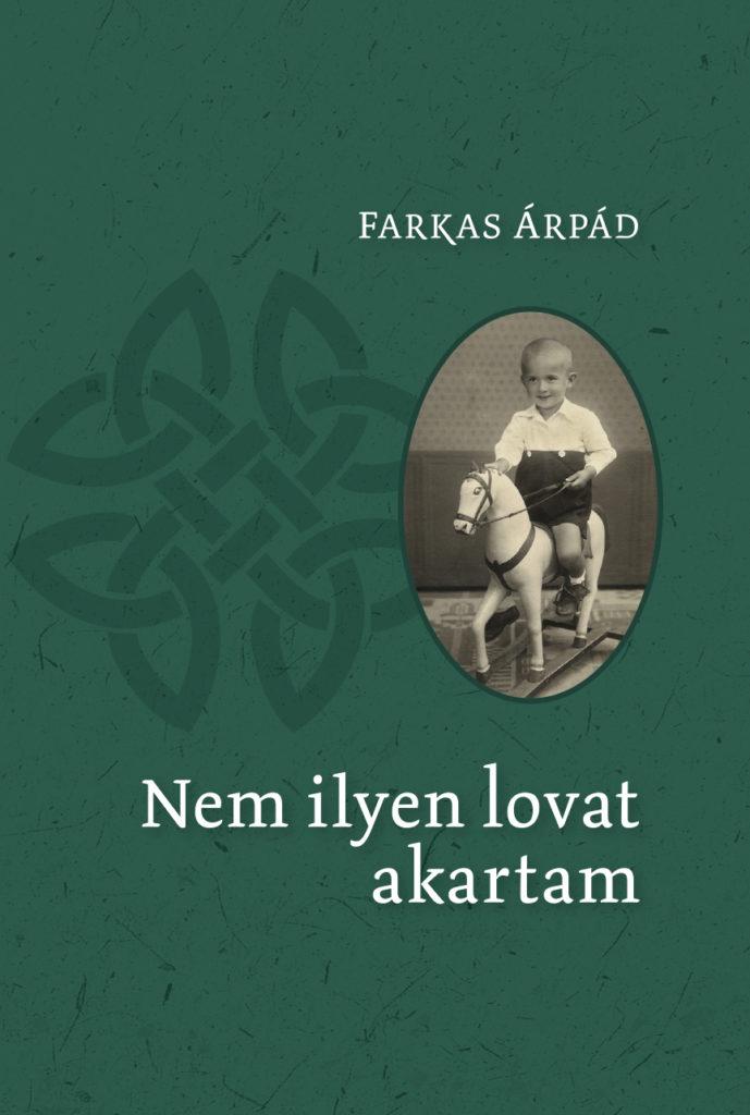 Farkas Árpád: Nem ilyen lovat akartam